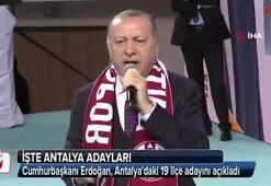 Cumhurbaşkanı Erdoğan Antalya adaylarını tanıttı