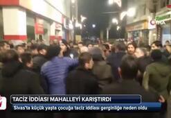Sivasta taciz iddiası mahalleyi karıştırdı