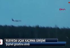 Rusyada uçak kaçırma girişimi
