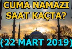 Cuma namazı saat kaçta kılınacak İl İl 22 Mart Cuma namazı vakitleri