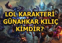 League of Legends karakteri Günahkar Kılıç kimdir 21 Mart sorusu ve cevabı