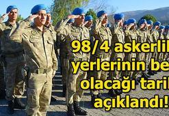98/4 askerlik yerlerinin açıklanacağı tarih belli oldu 98/4 askerlik yeri sorgulama