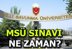 MSÜ sınavı ne zaman Milli Savunma Üniversitesi sınav giriş yerleri açıklandı mı
