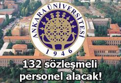 Ankara Üniversitesi 132 sözleşmeli personel alacak İşte başvuru şartları