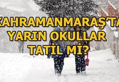 Kahramanmaraşta yarın okullar tatil mi Valilikten kar tatili açıklaması