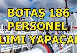 BOTAŞ 186 personel alımı yapacağını duyurdu BOTAŞ personel alımı başvuru tarihleri