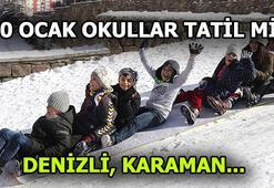 Denizli, Karamanda okullar 10 Ocakta tatil mi