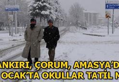Çankırı, Çorum Amasyada 10 Ocakta okullar tatil mi