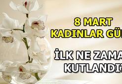 Kadınlar Günü tarihçesi 8 Mart Dünya Kadınlar Günü mesajları