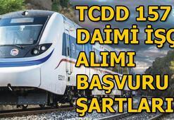 TCDD 157 daimi işçi alımı başvuru şartları Başvurular ne zaman