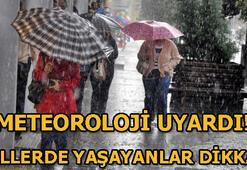 Hava durumu nasıl olacak Meteorolojiden son dakika yağış uyarısı