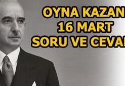 16 Mart Oyna Kazan sorusu cevabı: İsmet İnönü siyasi hayatı boyunca hangi vazifeleri yapmış