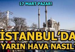 İstanbul hava durumu nasıl olacak Pazar günü İstanbulda hava durumu