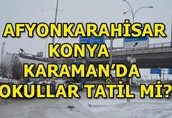 Afyonkarahisar, Konya, Karamanda 17 Ocakta okullar tatil mi