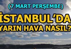 İstanbul'da hava durumu yarın nasıl 7 Mart Perşembe İstanbul'da yağış…