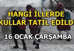 Bugün okullar tatil mi 16 Ocak Çarşamba hangi illerde okullar tatil