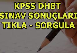 DHBT sınav sonuçları açıklandı ÖSYM KPSS DHBT sınav sonuçları sorgula
