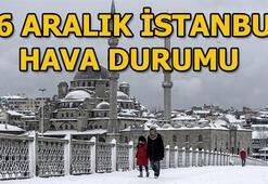 İstanbulda bugün hava nasıl 26 Aralık İstanbul hava durumu
