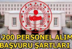 İçişleri Bakanlığı başvuru şartları nelerdir 1200 personel alımı...