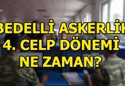 Bedelli askerlik 4. celp dönemi tarihi ne zaman açıklanacak Milli Savunma Bakanlığı o tarihi...