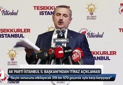 AK Parti İstanbul İl Başkanından flaş itiraz açıklaması
