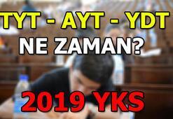TYT - AYT - YDT ne zaman 2019 YKS bilinmesi gerekenler
