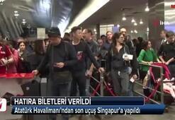 Atatürk Havalimanı'ndan son uçuşu Singapur'a
