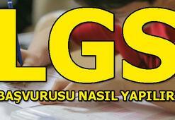 2019 LGS ne zaman LGS başvurusu nasıl yapılır LGS son başvuru günü...