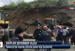 Sakaryada toprak altında kalan kişi kurtarıldı