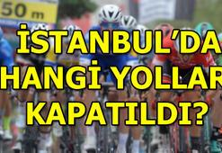 İstanbulda kapatılan yollar 55. Cumhurbaşkanlığı Türkiye Bisiklet Turu