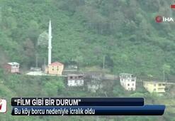Bu köy borcu nedeniyle icralık oldu