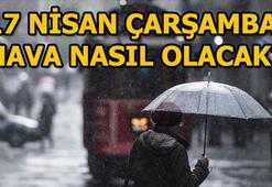 Yarın hava durumu nasıl (17 Nisan) Meteorolojiden İstanbul açıklaması