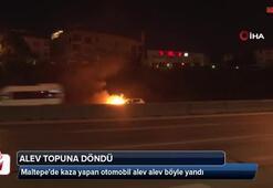 Maltepede kaza yapan otomobil alev alev böyle yandı