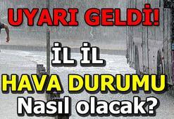 Hava durumu nasıl olacak İstanbul - Ankara - İzmir son dakika hava durumu tahminleri