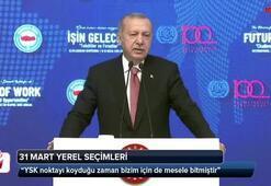 Cumhurbaşkanı Erdoğan: YSK noktayı koyduğu zaman bizim için de mesele bitmiştir