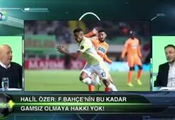 Halil Özer: Fenerbahçede hep yanlış işler yapıldı