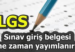 LGS sınav giriş yerleri ne zaman belli olacak LGS sınav tarihi