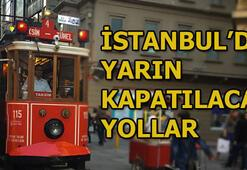 1 Mayısta İstanbulda hangi yollar kapalı olacak