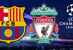 Barcelona Liverpool maçı ne zaman saat kaçta hangi kanalda