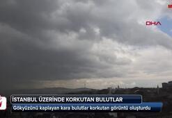 İstanbul üstünde korkutan bulutlar