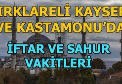 Kastamonu, Kayseri, Kırklareli iftar vakti ne zaman