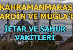 Kahramanmaraş, Mardin, Muğla sahur saat kaçta   Kahramanmaraş, Mardin, Muğla iftar vatki ne zaman