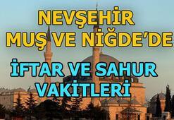 Muş, Nevşehir ve Niğdede sahur saat kaçta | Muş, Nevşehir ve Niğdede iftar vatki ne zaman