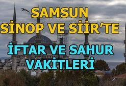 Samsun, Siirt ve Sinopta sahur saat kaçta   Samsun, Siirt ve Sinopta iftar ne zaman