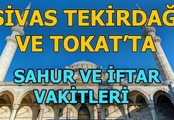 Sivas, Tekirdağ ve Tokatta sahur saat kaçta   Sivas, Tekirdağ ve Tokatta iftar vatki ne zaman