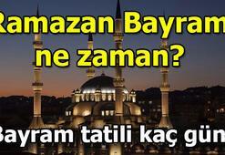 Ramazan Bayramı tatili kaç gün Ramazan Bayramı ne zaman, hangi günlere denk geliyor