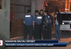 Adanada baltalı dehşet