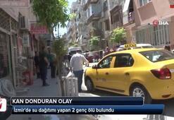 İzmirde su dağıtımı yapan 2 genç evde ölü bulundu