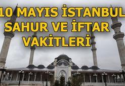 10 Mayıs Cuma İstanbul sahur ve iftar vakitleri İstanbulda sahur saat kaçta