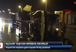 Kayseride işçileri taşıyan minibüs devrildi